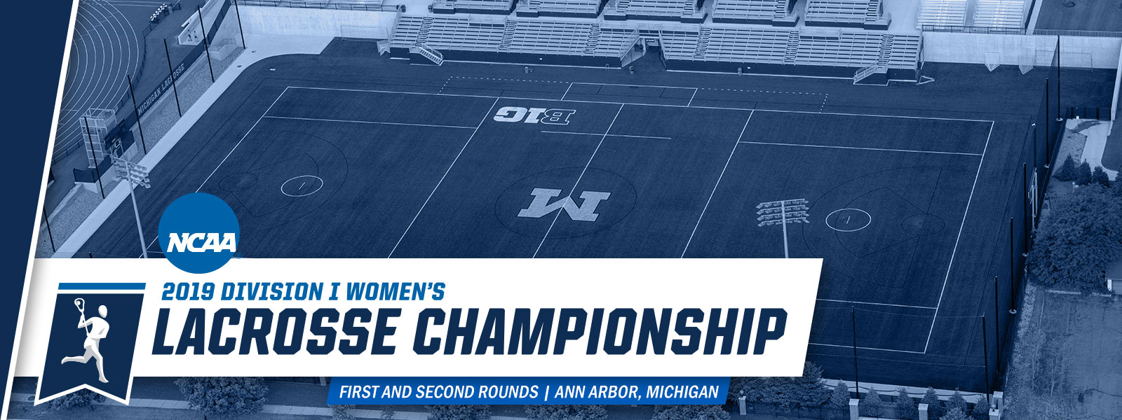 e95180620ad 2019 NCAA Women s Lacrosse First and Second Rounds - University of Michigan  Athletics